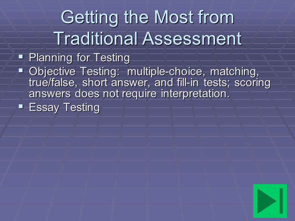 Getting the Most from Traditional Assessment