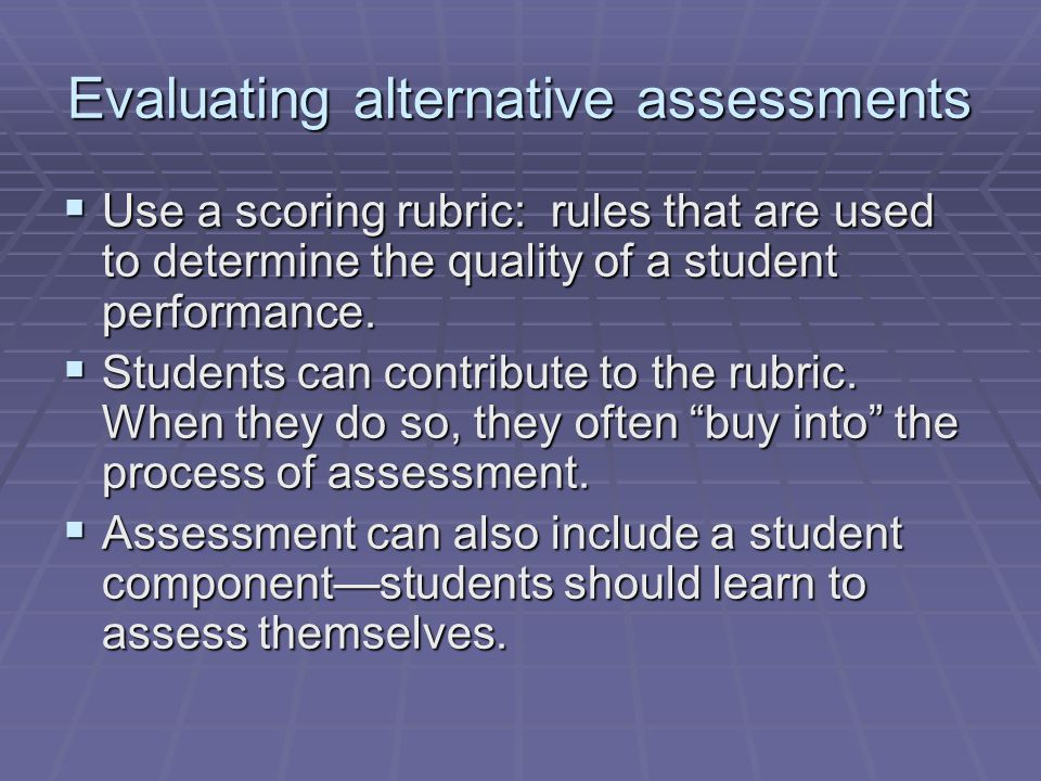 Evaluating alternative assessments