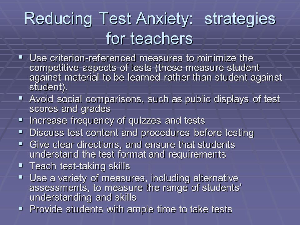 Reducing Test Anxiety: strategies for teachers