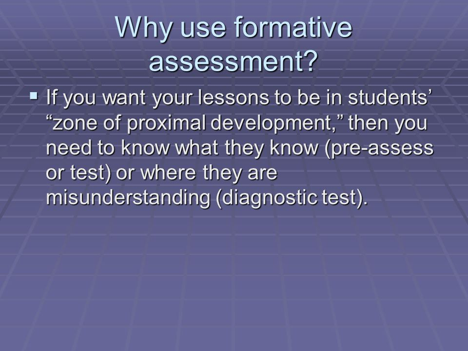 Why use formative assessment