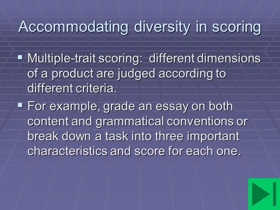 Accommodating diversity in scoring