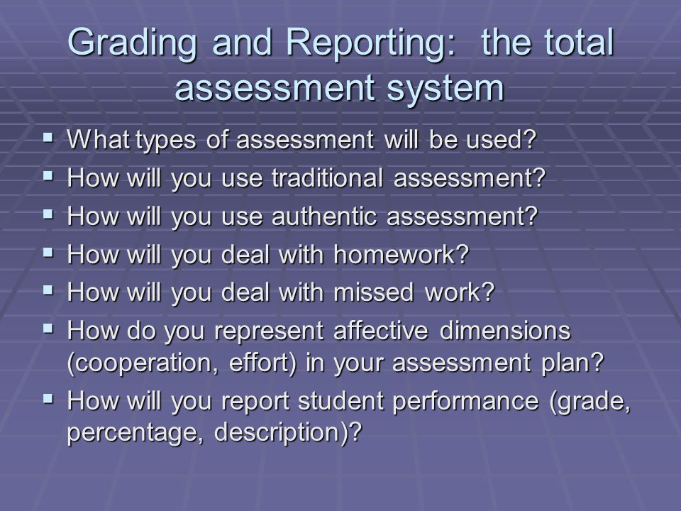 Grading and Reporting: the total assessment system