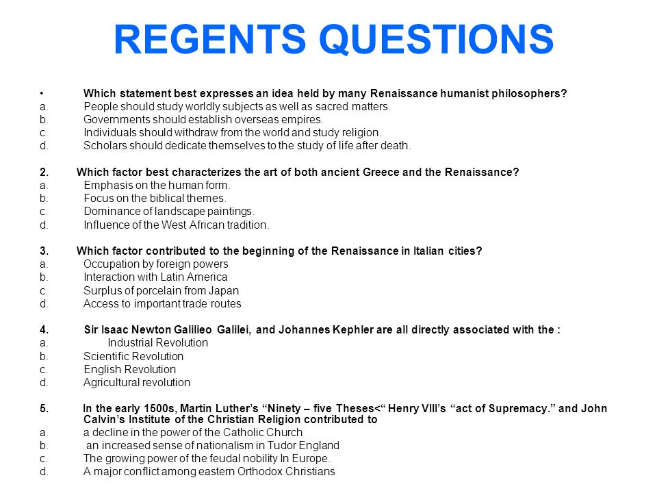 REGENTS QUESTIONS Which statement best expresses an idea held by many Renaissance humanist philosophers