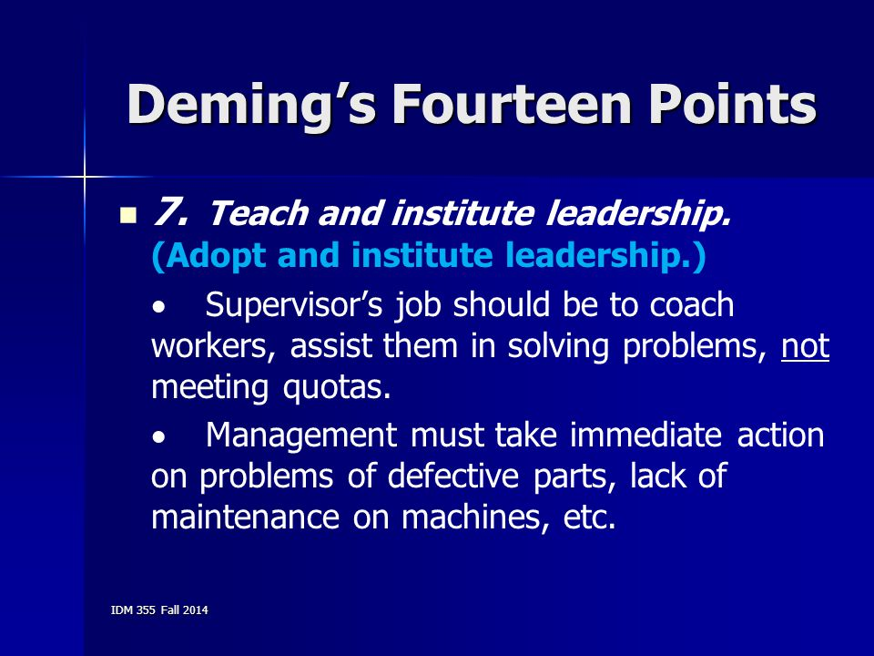 deming 14 points in strata Dr deming included the 14 points for management in out of the crisis the 14 points provide some specific obligations that managers adopting a deming management system must follow over time dr deming realized these points were not as effective at communicating his management system and he favored.