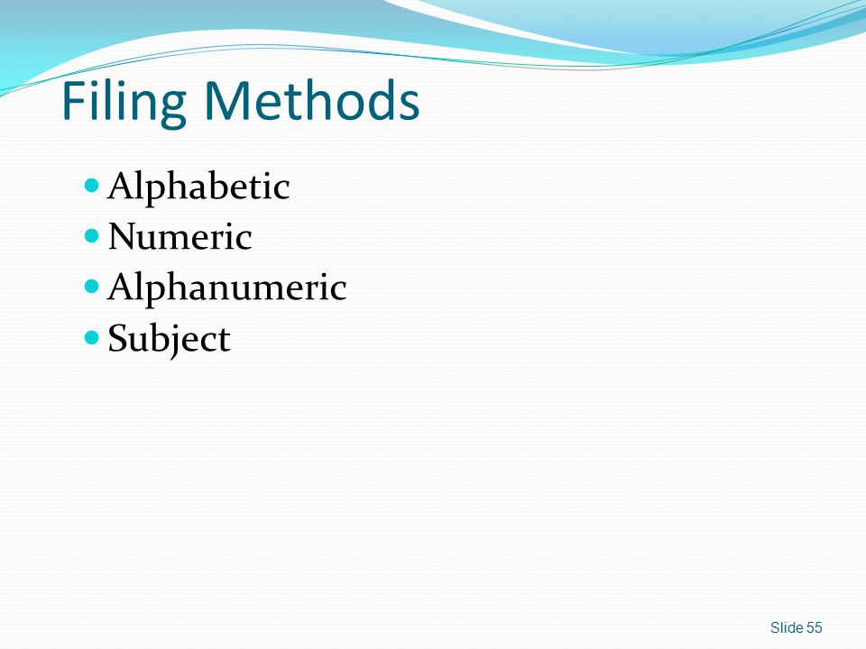 Filing Methods Alphabetic Numeric Alphanumeric Subject