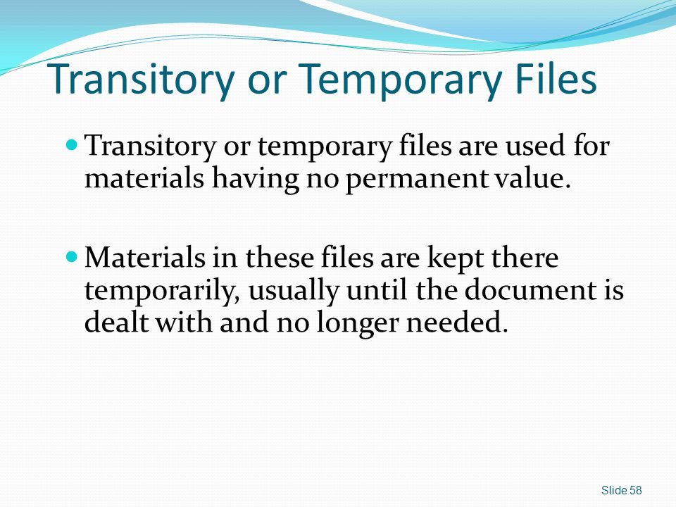 Transitory or Temporary Files
