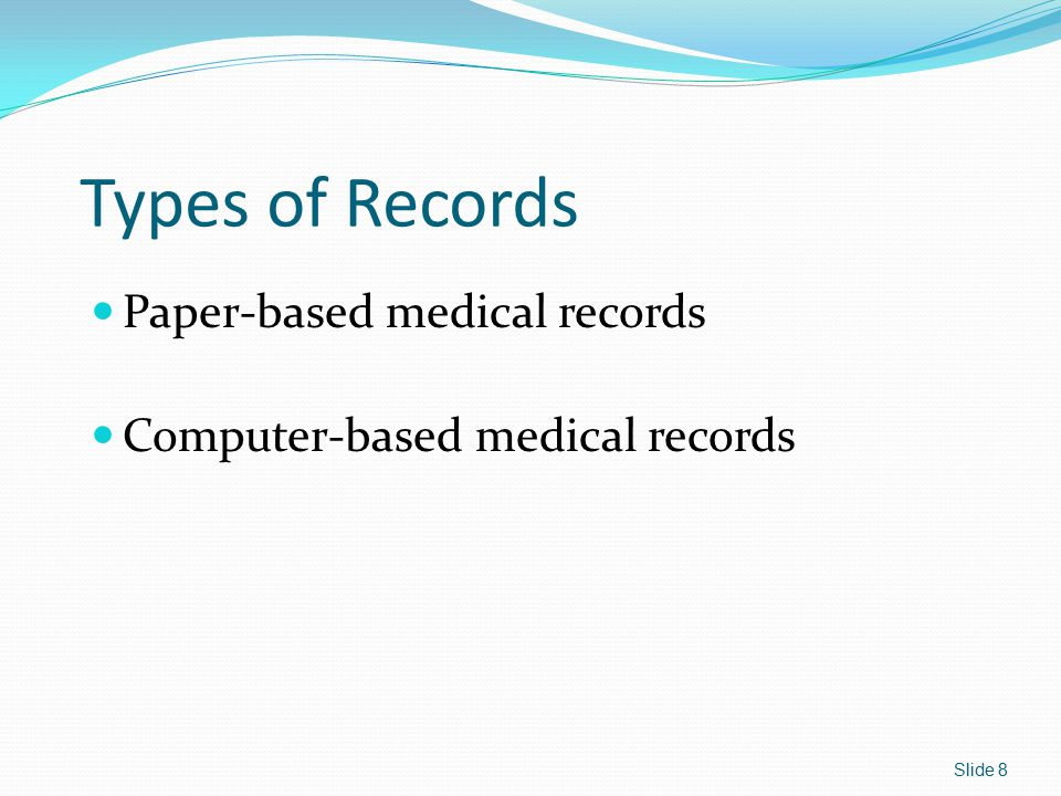 Types of Records Paper-based medical records