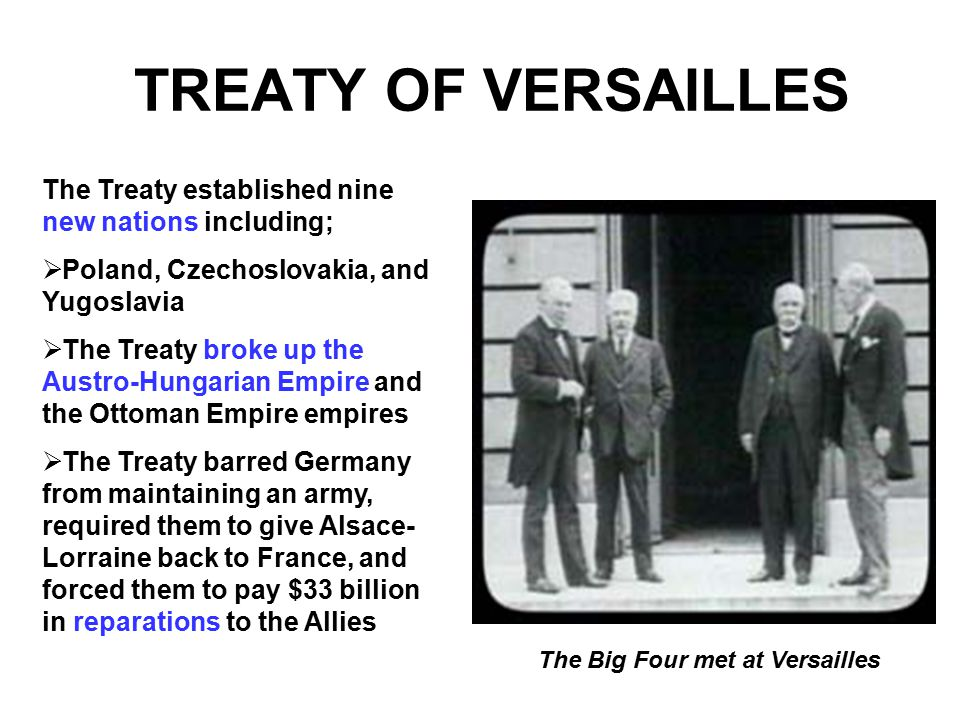 TREATY OF VERSAILLES The Treaty established nine new nations including; Poland, Czechoslovakia, and Yugoslavia.