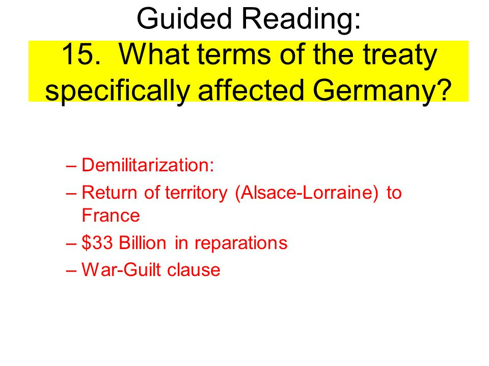 Guided Reading: 15. What terms of the treaty specifically affected Germany