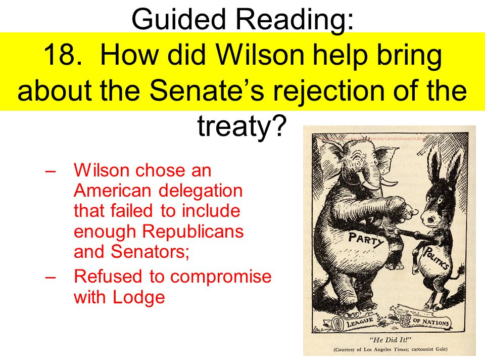 Guided Reading: 18. How did Wilson help bring about the Senate's rejection of the treaty