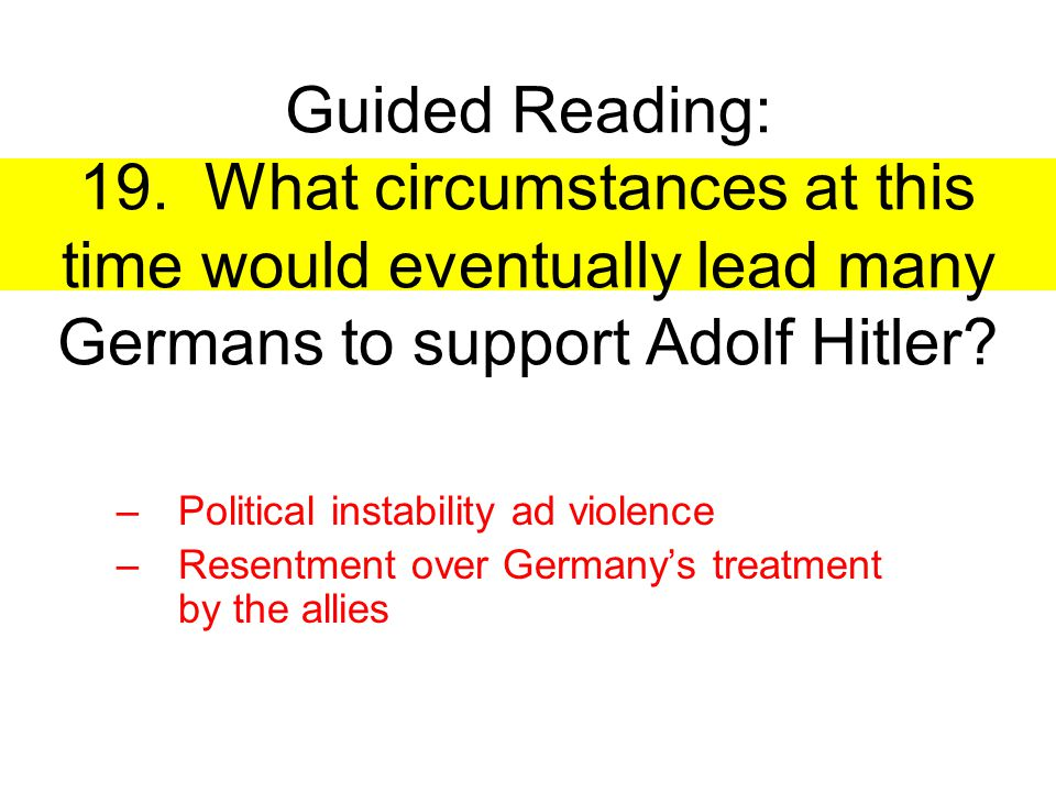 Guided Reading: 19. What circumstances at this time would eventually lead many Germans to support Adolf Hitler