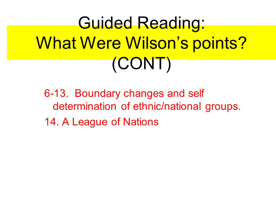 Guided Reading: What Were Wilson's points (CONT)