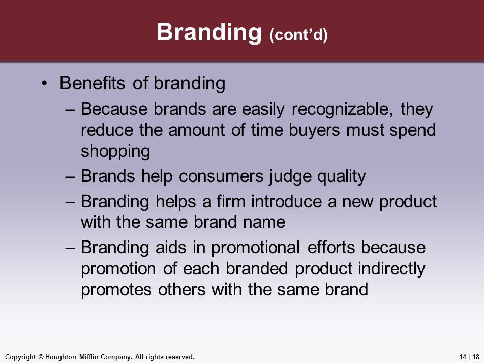 Branding (cont'd) Benefits of branding