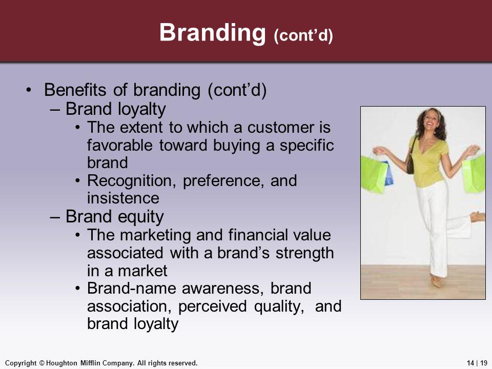 Branding (cont'd) Benefits of branding (cont'd) Brand loyalty