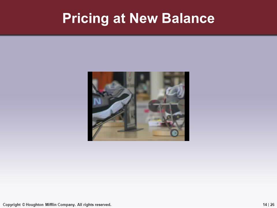 Pricing at New Balance Copyright © Houghton Mifflin Company. All rights reserved.