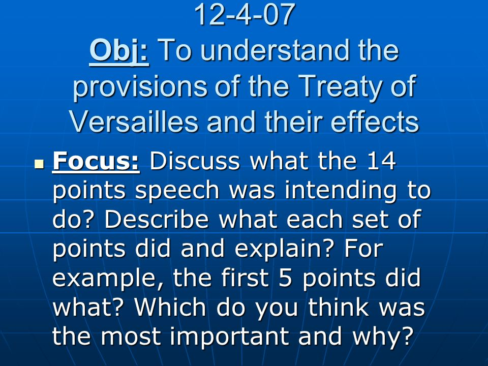 12-4-07 Obj: To understand the provisions of the Treaty of Versailles and their effects