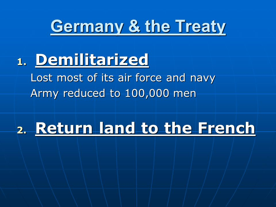 Germany & the Treaty Demilitarized Return land to the French