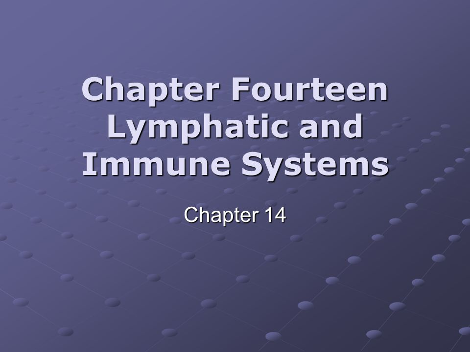 Chapter Fourteen Lymphatic and Immune Systems