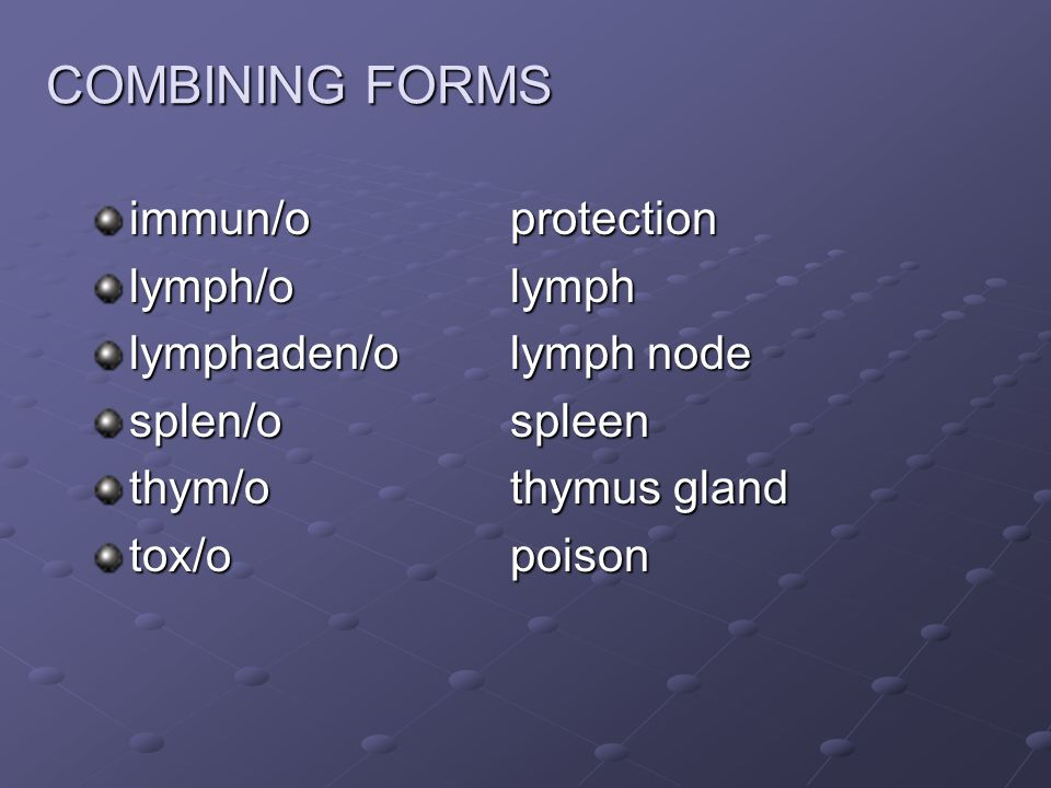 COMBINING FORMS immun/o protection lymph/o lymph