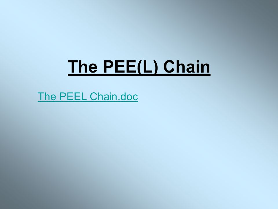 The PEE(L) Chain The PEEL Chain.doc