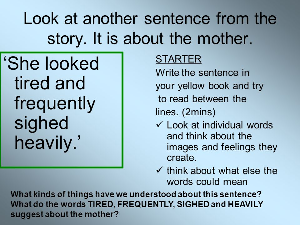 Look at another sentence from the story. It is about the mother.
