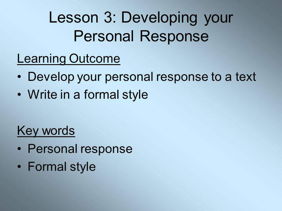 Lesson 3: Developing your Personal Response