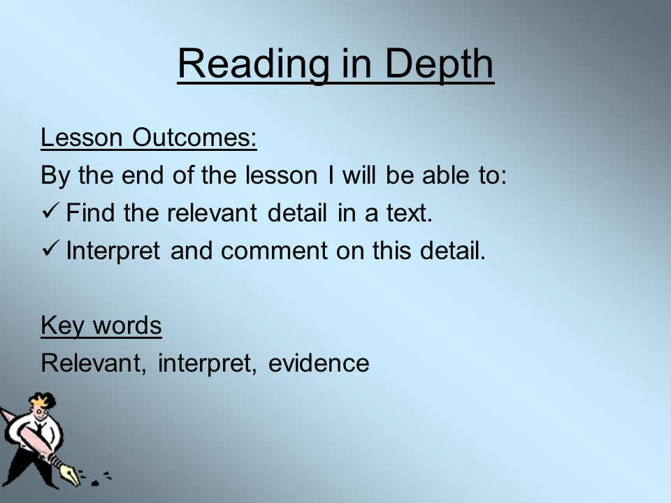 Reading in Depth Lesson Outcomes: