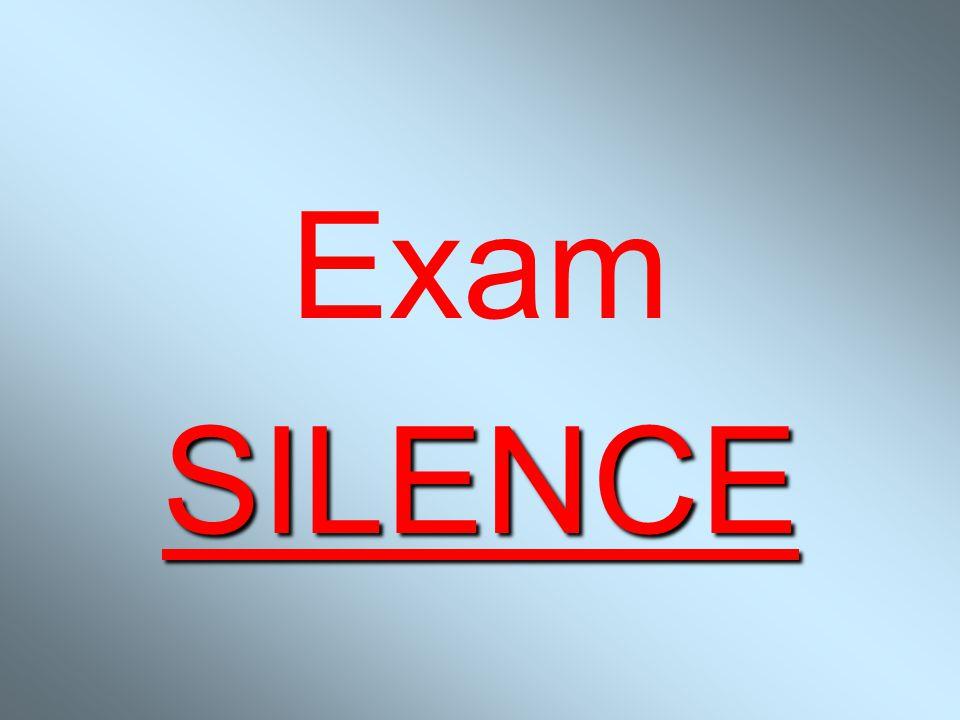 Exam SILENCE