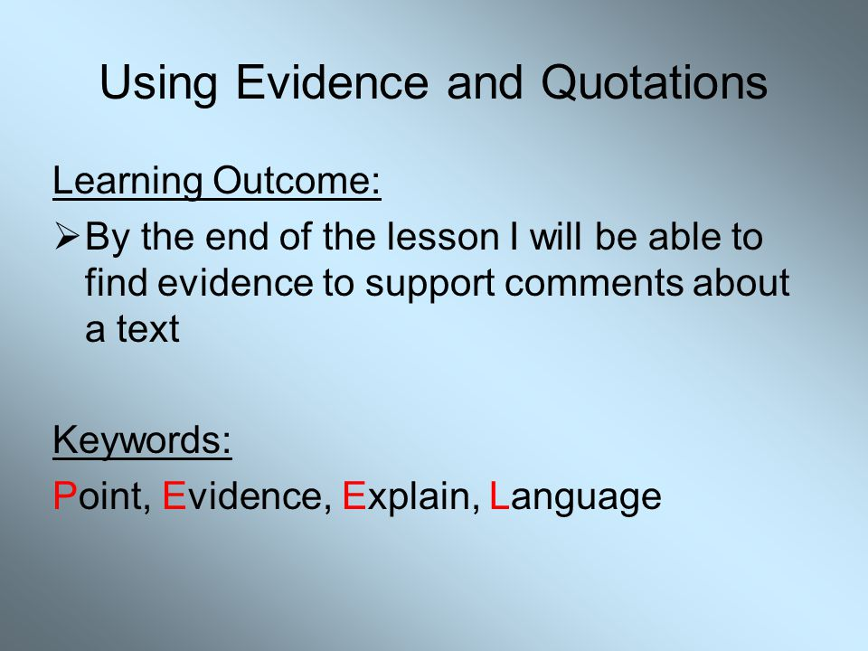 Using Evidence and Quotations