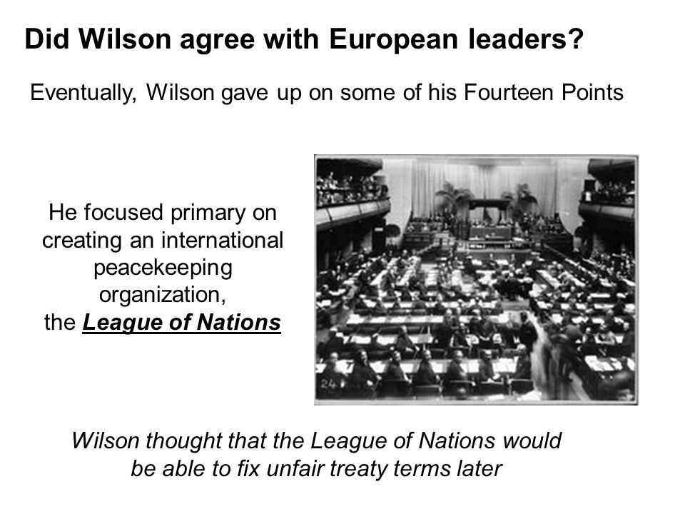 Did Wilson agree with European leaders