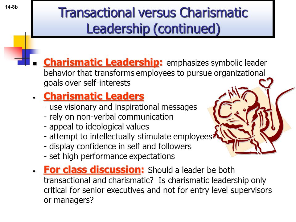 Transactional versus Charismatic Leadership (continued)