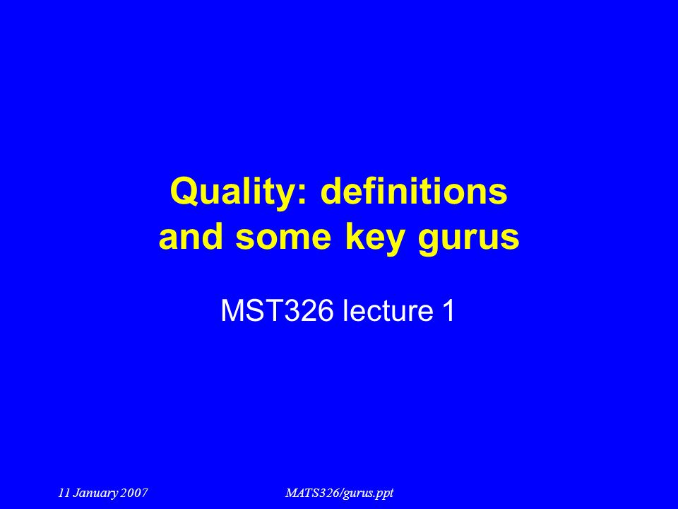 Quality: definitions and some key gurus