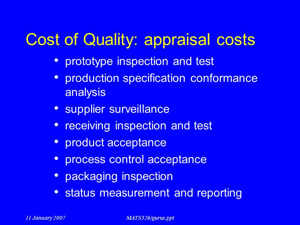 Cost of Quality: appraisal costs