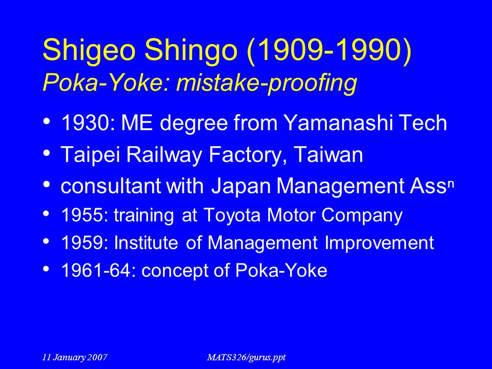Shigeo Shingo (1909-1990) Poka-Yoke: mistake-proofing