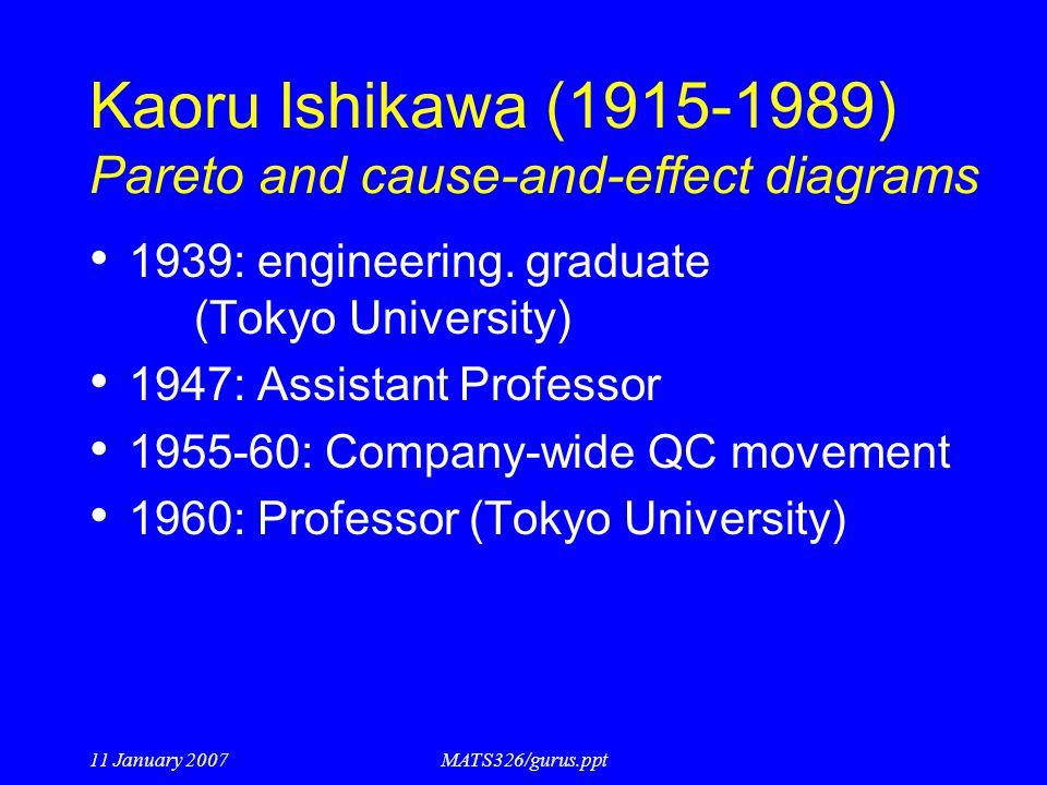 Kaoru Ishikawa (1915-1989) Pareto and cause-and-effect diagrams