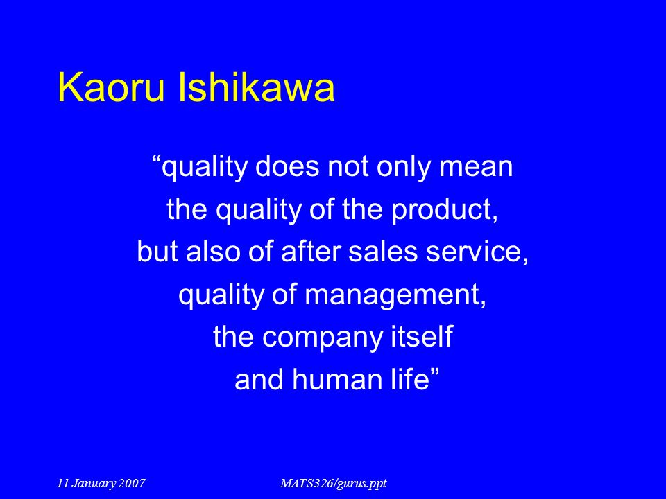 Kaoru Ishikawa quality does not only mean the quality of the product,