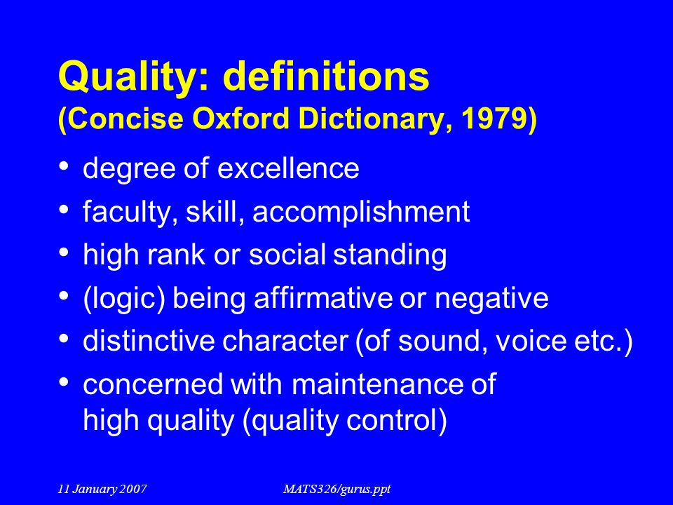 Quality: definitions (Concise Oxford Dictionary, 1979)