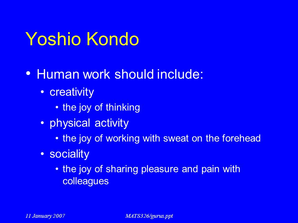 Yoshio Kondo Human work should include: creativity physical activity