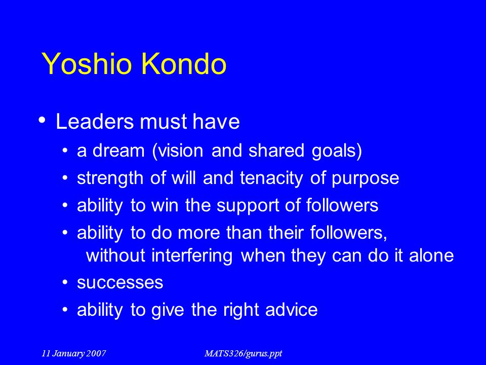 Yoshio Kondo Leaders must have a dream (vision and shared goals)