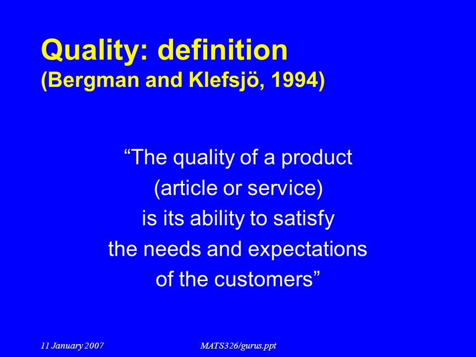 Quality: definition (Bergman and Klefsjö, 1994)