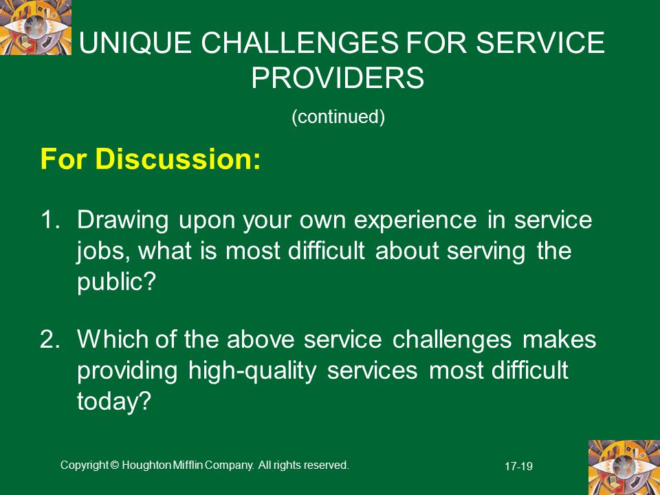 UNIQUE CHALLENGES FOR SERVICE PROVIDERS (continued)