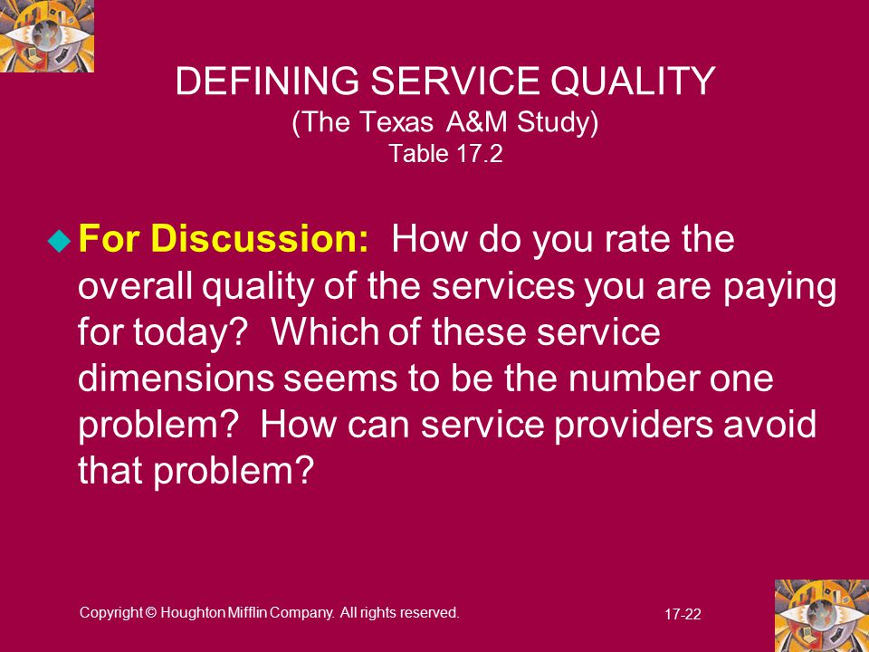 DEFINING SERVICE QUALITY (The Texas A&M Study) Table 17.2