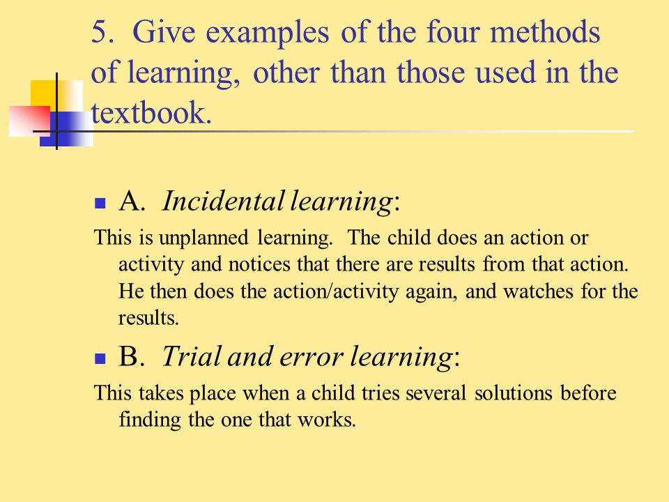 5. Give examples of the four methods of learning, other than those used in the textbook.