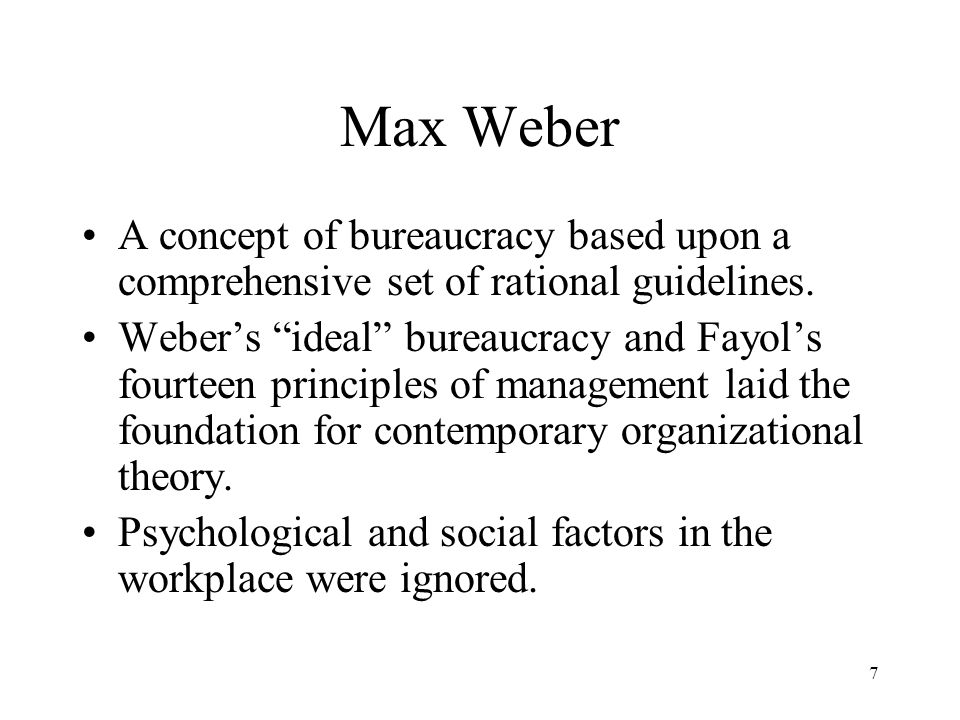 Max Weber A concept of bureaucracy based upon a comprehensive set of rational guidelines.