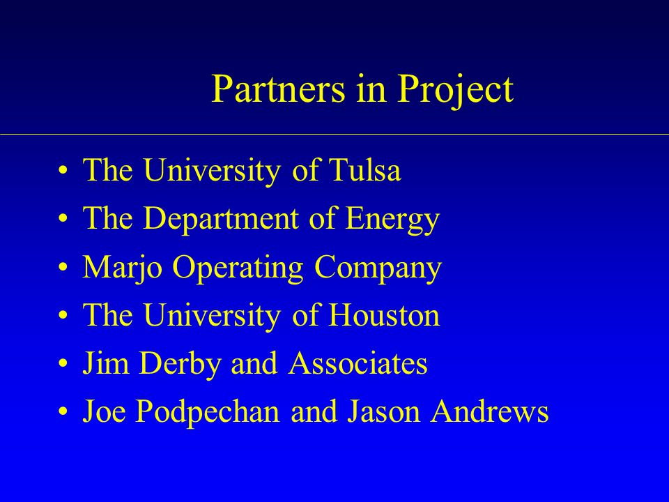 Partners in Project The University of Tulsa The Department of Energy