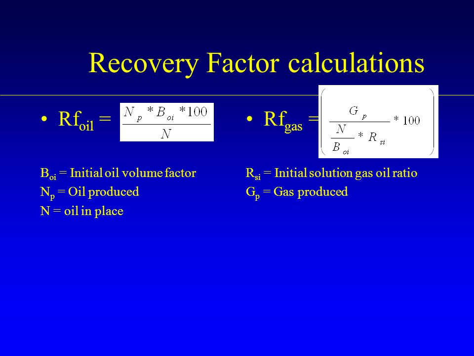Recovery Factor calculations
