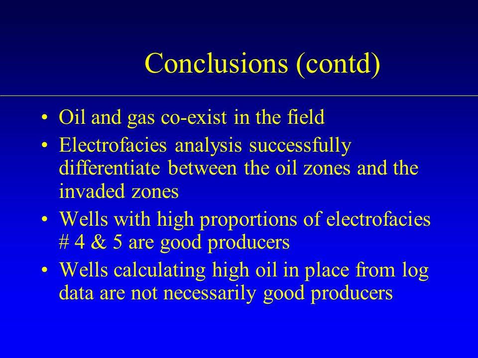 Conclusions (contd) Oil and gas co-exist in the field