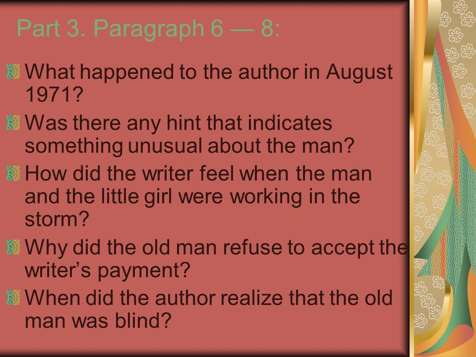 Part 3. Paragraph 6 — 8: What happened to the author in August 1971