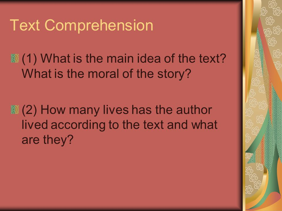Text Comprehension (1) What is the main idea of the text What is the moral of the story