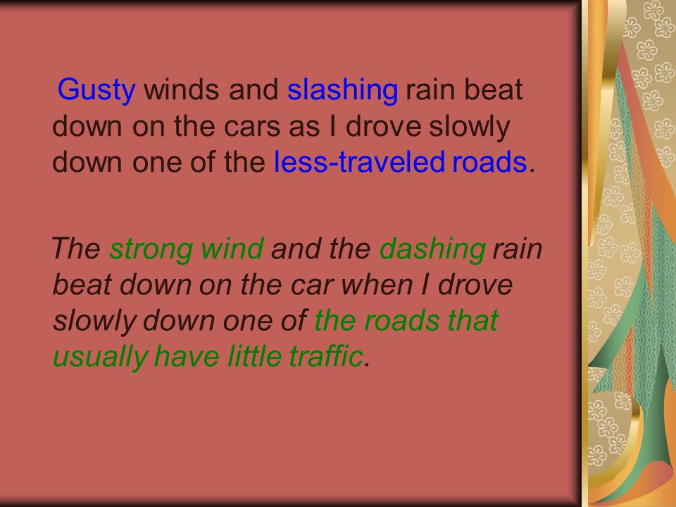 Gusty winds and slashing rain beat down on the cars as I drove slowly down one of the less-traveled roads.